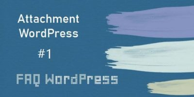 Что такое attachment WordPress: FAQ